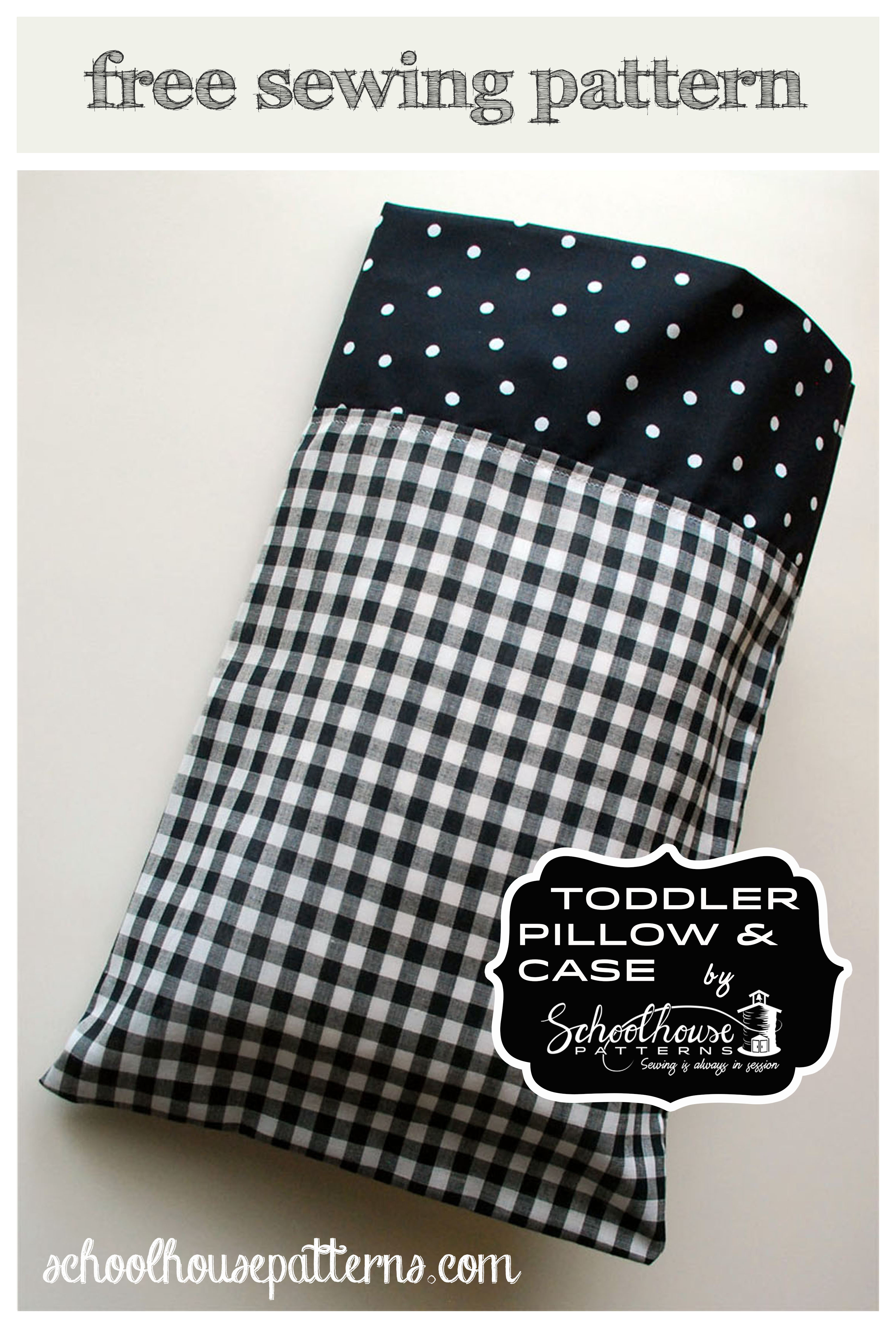 The Toddler Pillow Amp Case Schoolhouse Patterns